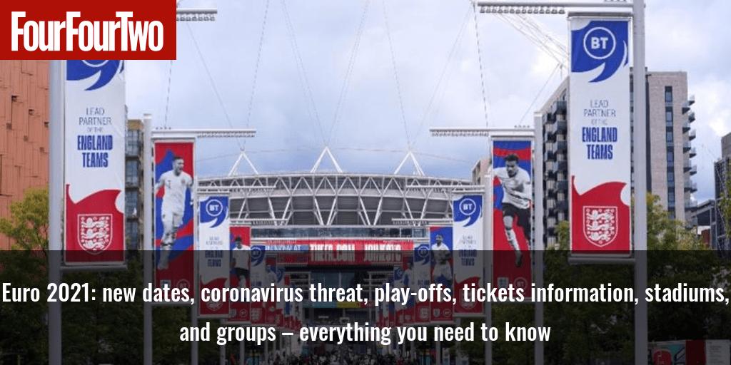 Euro 2021: nuevas fechas, amenaza de coronavirus, play-offs, información de entradas, estadios y grupos: todo lo que necesita saber