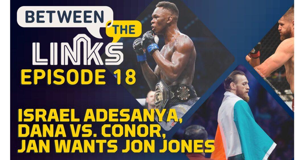 Video: Between Links, Episodio 18: UFC 253 Fallout, A Dessanya Celebration en Israel, Connor McGregor y Dana White