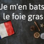 French phrase of the day: Je m'en bats le foie